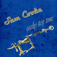 Easily Stop Time — Sam Cooke