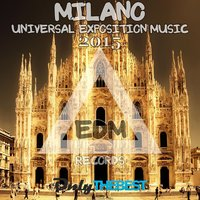 EDM Records Presents Milano Universal Exposition Music 2015 — сборник