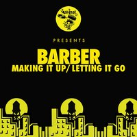 Making It Up / Letting It Go — Barber