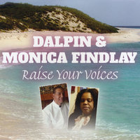 Raise Your Voices — Dalpin & Monica Findlay