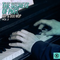 The Secrets of Past, Pop & Doo Wop, Vol. 2 — сборник