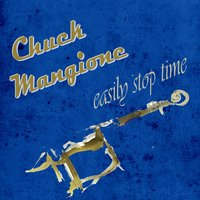 Easily Stop Time — Chuck Mangione