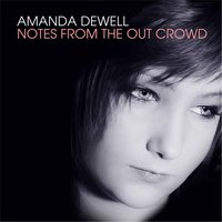 Notes from the Out Crowd — Amanda Dewell