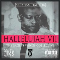 Hallelujah VII: The Eagle's Wings Collective — Abraham Hayibor