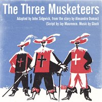 The Three Musketeers (Adapted by John Sidgwick, From the Story by Alexandre Dumas) — Robert Hardy