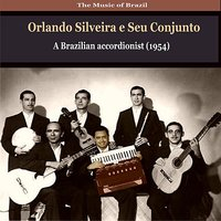 The Music of Brazil / Orlando Silveira e Seu Conjunto / Compositions of Zequinha de Abreu (1956) — Orlando Silveira