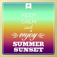 Keep Calm and Enjoy Summer Sunset — сборник