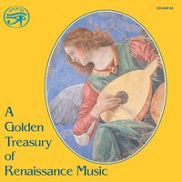 A Golden Treasury of Renaissance Music on Original Instruments — Уильям Бёрд, Christopher Tye, Жоскен Депре, Гийом Дюфаи, Henry VIII, Adrian Willaert, Claude Gervaise, Pierre Attaignant