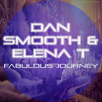 Fabulous Journey — Dan Smooth, Elena T