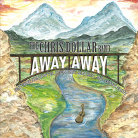 Away Away — The Chris Dollar Band