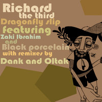 Dragonfly Slip — Richard The Third feat. Zaki Ibrahim