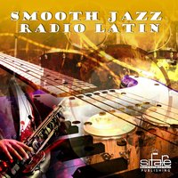 Smooth Jazz Radio Latin, Vol. 1 — FRANCESCO DIGILIO, Smooth Jazz Band