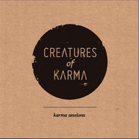 Karma Sessions — Creatures of Karma