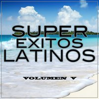 Super Exitos Latinos, Vol. 5 — Super Exitos Latinos