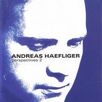 Perspectives 2 — Andreas Haefliger