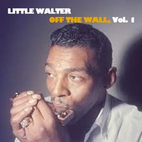 Off the Wall, Vol. 2 — Little Walter