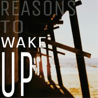 Reasons to Wake Up — Baer