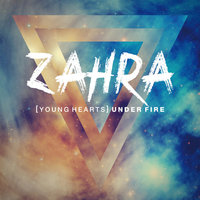(Young Hearts) Under Fire — Zahra