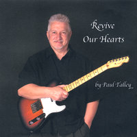 Revive Our Hearts — Paul Talley