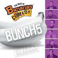 The Best Of Bananas Comedy: Bunch Volume 5 — Bananas Comedy