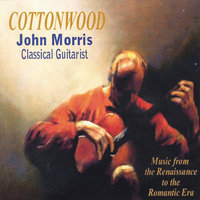 Cottonwood: Music from the Renaissance to the Romantic Era — John Morris