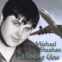 Missing You — Michael Sheahan