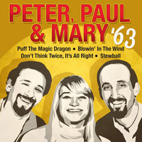 Peter, Paul & Mary '63 — Peter, Paul & Mary