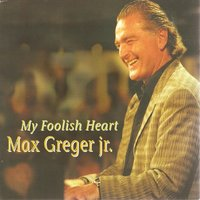 My Foolish Heart — Max Greger Jr., Джордж Гершвин