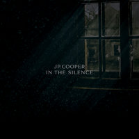 In The Silence — JP Cooper