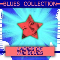 Blues Collection: Ladies of the Blues — сборник