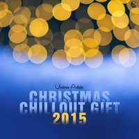 Christmas Chillout Gift 2015 — сборник