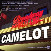 Camelot — Alan Jay Lerner, Richard Harris, Gerry Allison, Fiona Fullerton, Robert Meadmore, Michael Howe, Фредерик Лоу