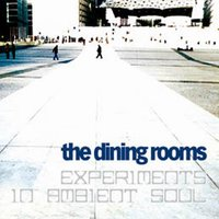 Experiments In Ambient Soul — The Dining Rooms