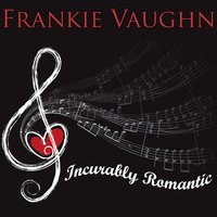 Incurably Romantic — Frankie Vaughan