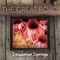 Desolation Springs — The Great Road