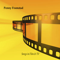 Songs in Film and TV — Penny Framstad