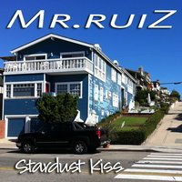 Stardust Kiss — Mr.ruiz