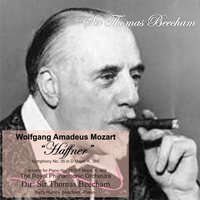 "Mozart: ""Haffner"" Symphony No. 35 in D Major, K. 385 - Concerto for Piano No. 19 in F Major, K. 459 — Вольфганг Амадей Моцарт, Royal Philharmonic Orchestra, Sir Thomas Beecham"
