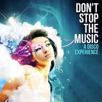 Don't Stop The Music - A Disco Experience — сборник