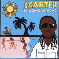 The Limbo Song — Mr Carter