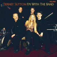 I'm With The Band — Tierney Sutton