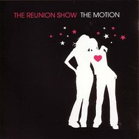 The Motion — The Reunion Show