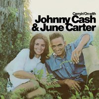 Carryin' On With Johnny Cash And June Carter — Johnny Cash