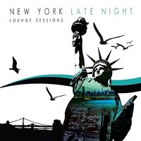 The New York Late Night Loungs Sessions — сборник