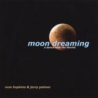Moon Dreaming - A dance with the Hermit — Russ Hopkins & Jerry Palmer
