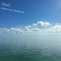 Ambient Music: Background — Filtered