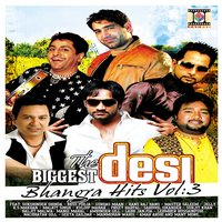 The Biggest Desi Bhangra Hits, Vol. 3 — Various Artists (Bhangra Compilation)