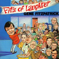 Fitz of Laughter — Gene Fitzpatrick