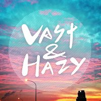 Vast & Hazy - Single — Vast & Hazy