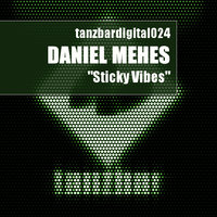 Sticky Vibes — Daniel Mehes